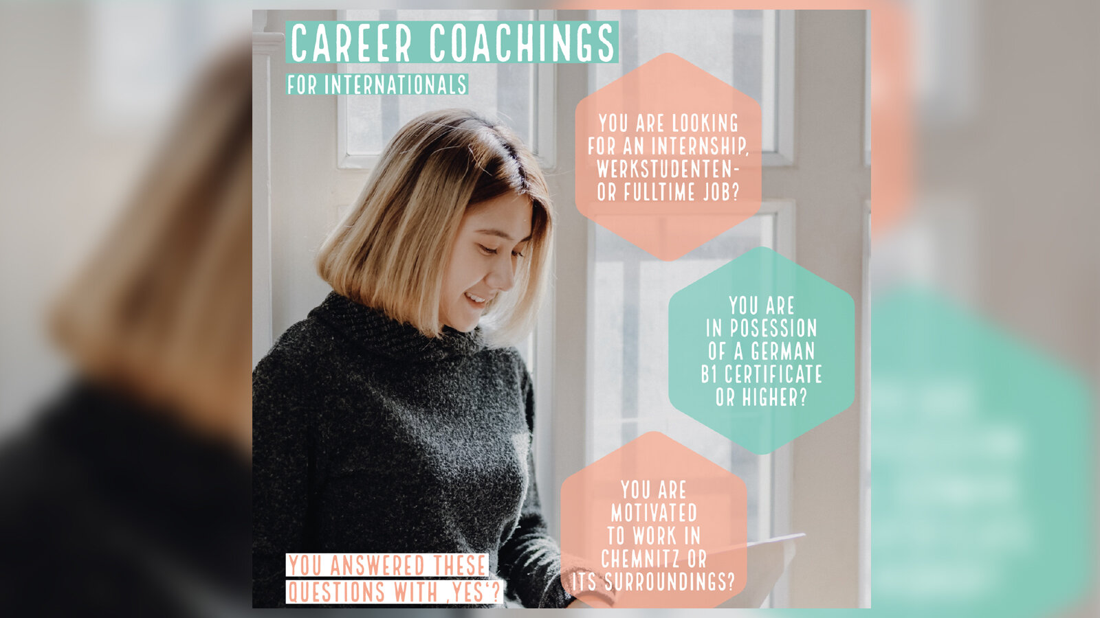 "Flyer with a photo of a young woman reading: ""Career Coaching for Internationals. You are looking for an internship, Werkstudenten, or full-time job? You are in possession of a German B1 certificate or higher? You are motivated to work in Chemnitz or it"