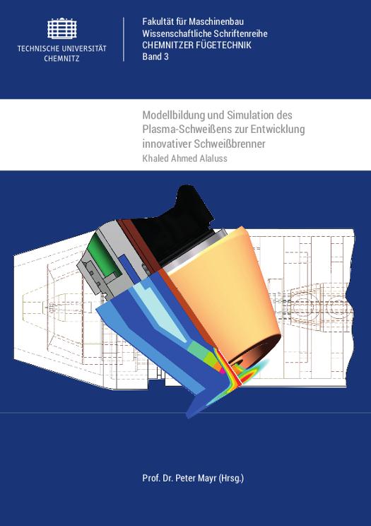 Cover: Modellbildung und Simulation des Plasma-Schweißens zur Entwicklung innovativer Schweißbrenner