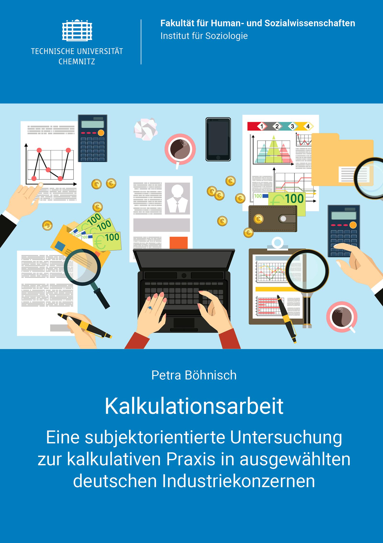 Cover: Kalkulationsarbeit : Eine subjektorientierte Untersuchung zur kalkulativen Praxis in ausgewählten deutschen Industriekonzernen