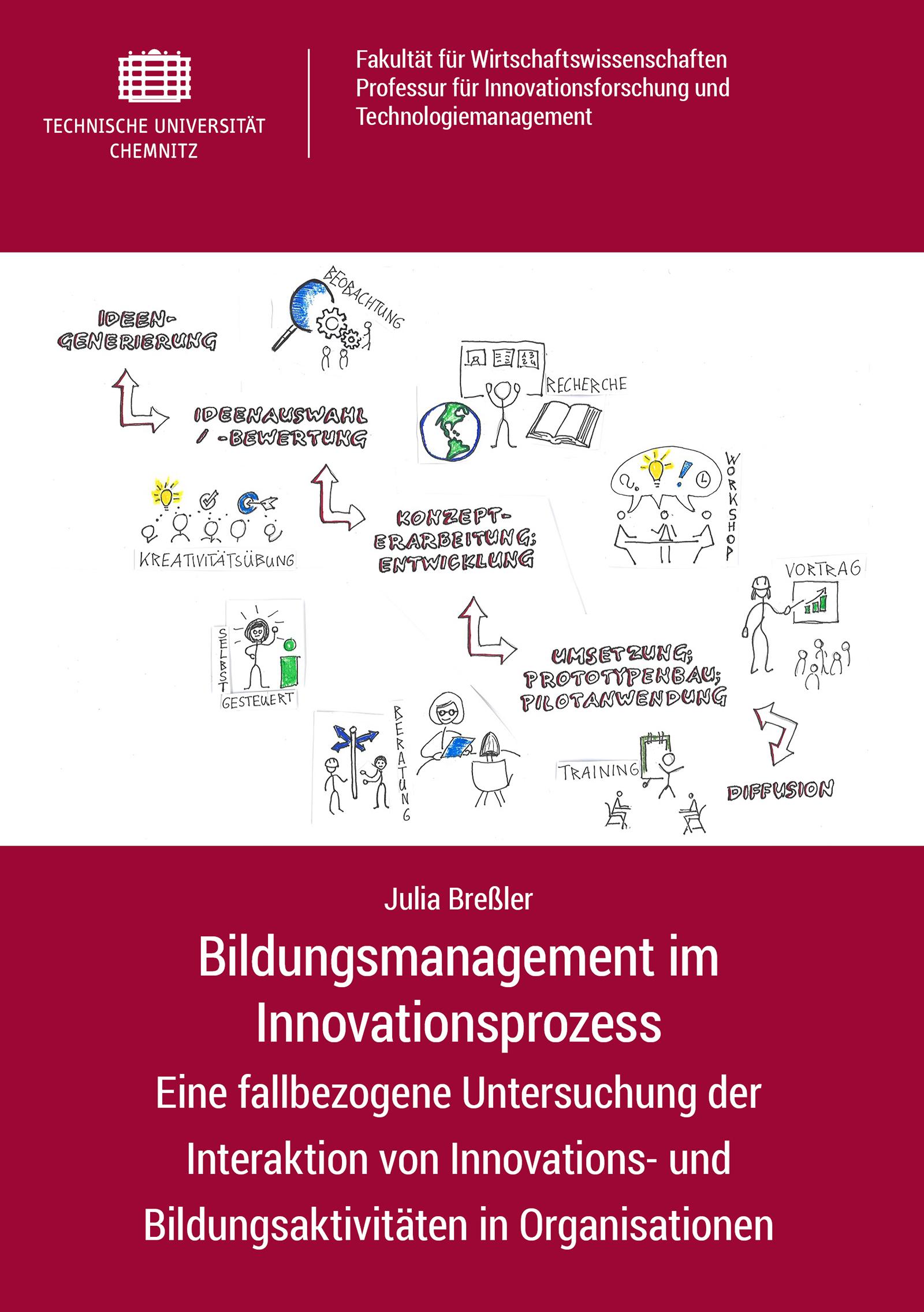 Cover: Bildungsmanagement im Innovationsprozess : Eine fallbezogene Untersuchung der Interaktion von Innovations- und Bildungsaktivitäten in Organisationen