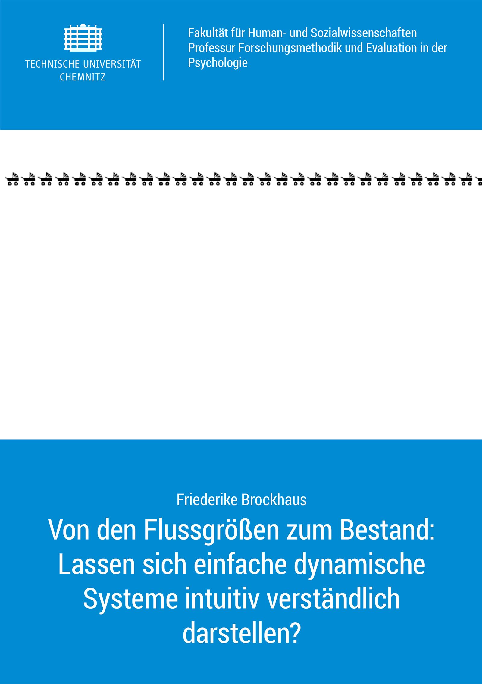 Cover: Von den Flussgrößen zum Bestand: Lassen sich einfache dynamische Systeme intuitiv verständlich darstellen?