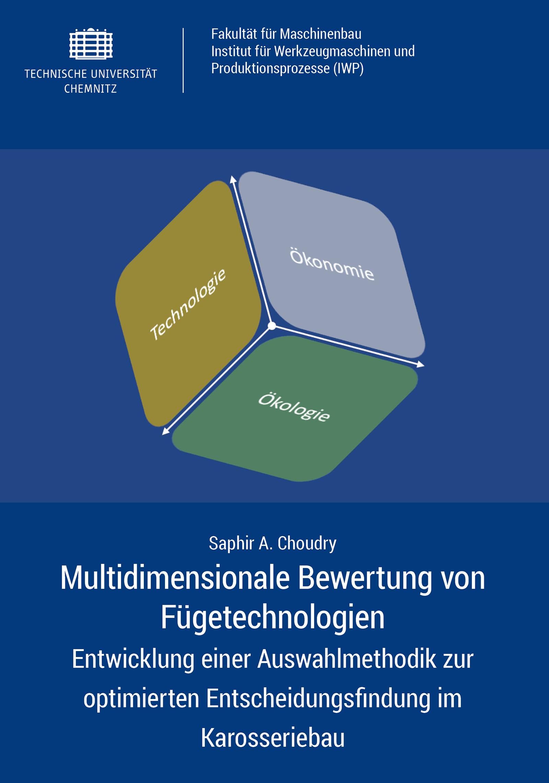 Cover: Multidimensionale Bewertung von Fügetechnologien : Entwicklung einer Auswahlmethodik zur optimierten Entscheidungsfindung im Karosseriebau