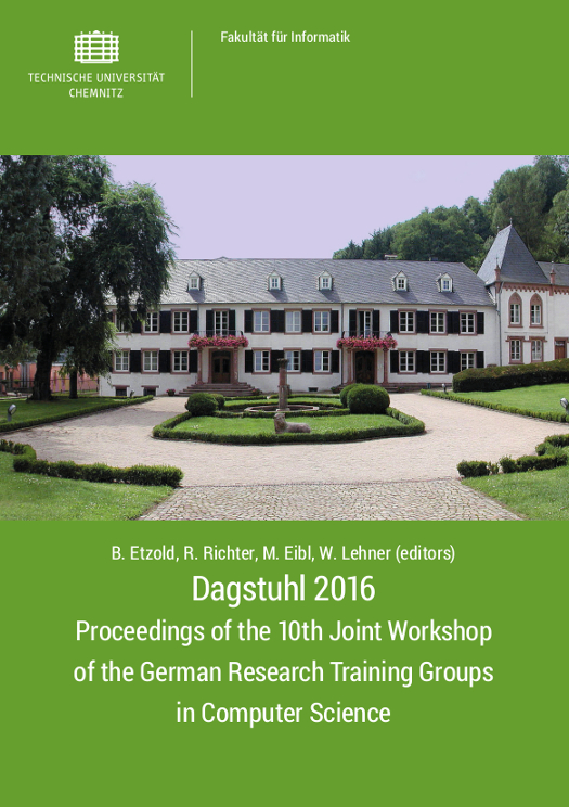 Cover: Proceedings of the 10th Joint Workshop of the German Research Training Groups in Computer Science : Dagstuhl 2016, May 22nd - 25th / Benedikt Etzold, René Richter, Maximilian Eibl, Wolfgang Lehner (editors)