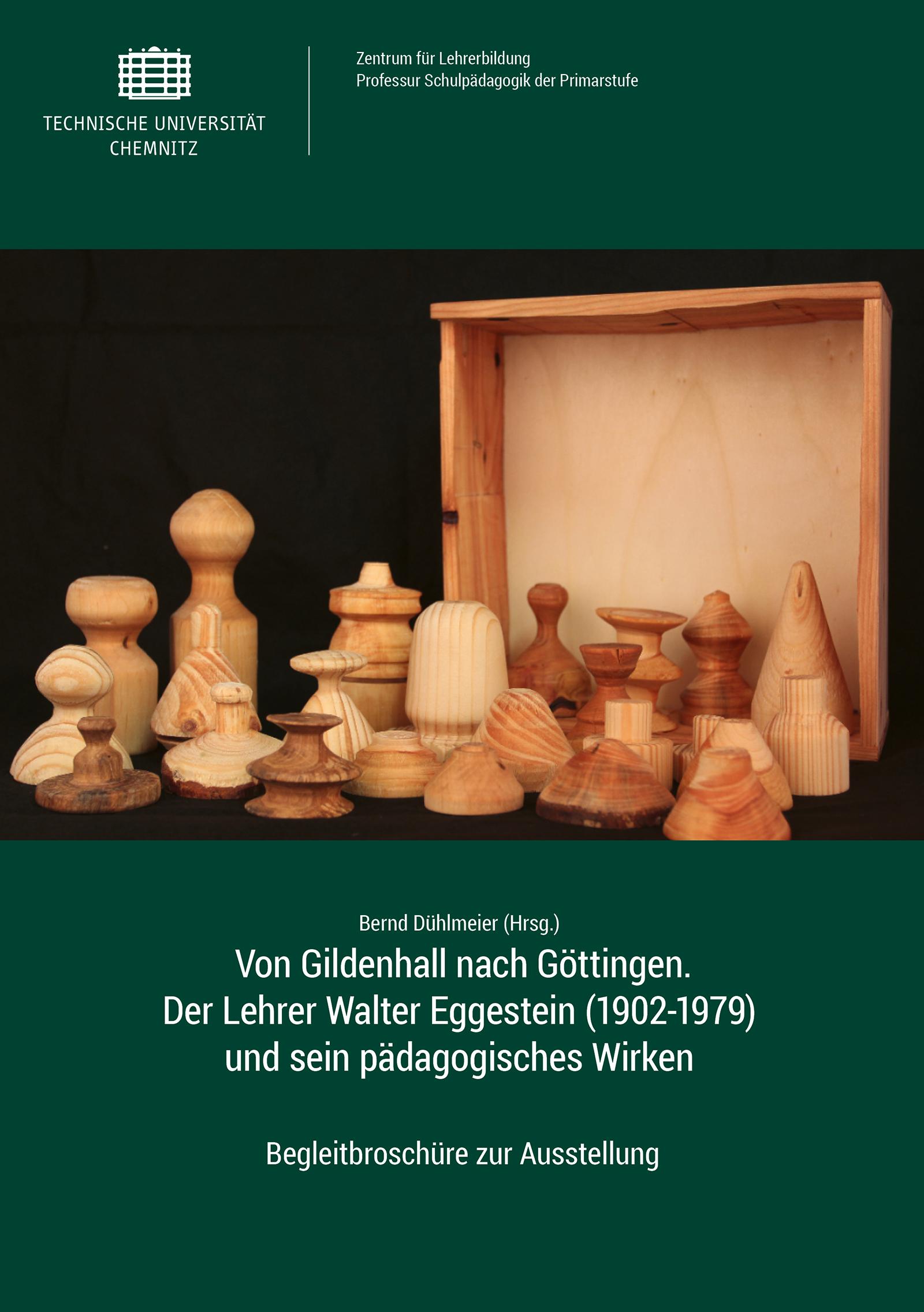 Cover: Von Gildenhall nach Göttingen. Der Lehrer Walter Eggestein (1902-1979) und sein pädagogisches Wirken : Begleitbroschüre zur Ausstellung / Bernd Dühlmeier (Hrsg.)