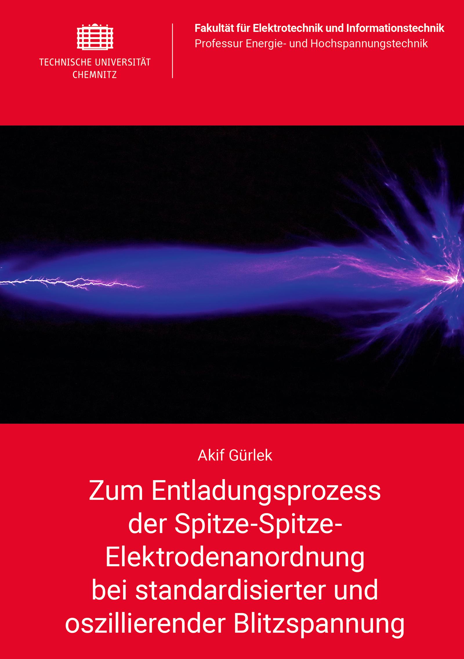 Cover: Zum Entladungsprozess der Spitze-Spitze-Elektrodenanordnung bei standardisierter und oszillierender Blitzspannung