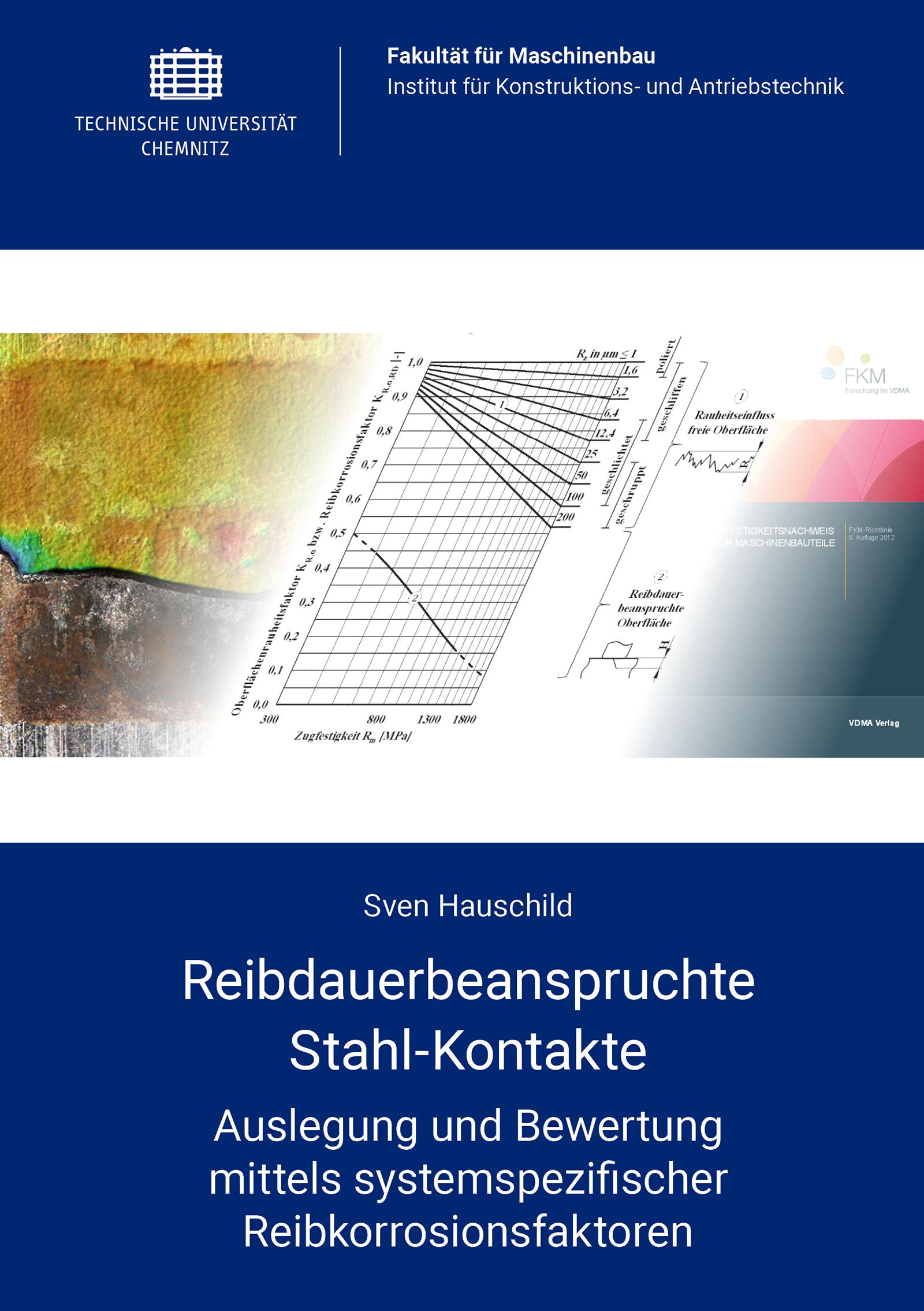 Cover: Reibdauerbeanspruchte Stahl-Kontakte : Auslegung und Bewertung mittels systemspezifischer Reibkorrosionsfaktoren