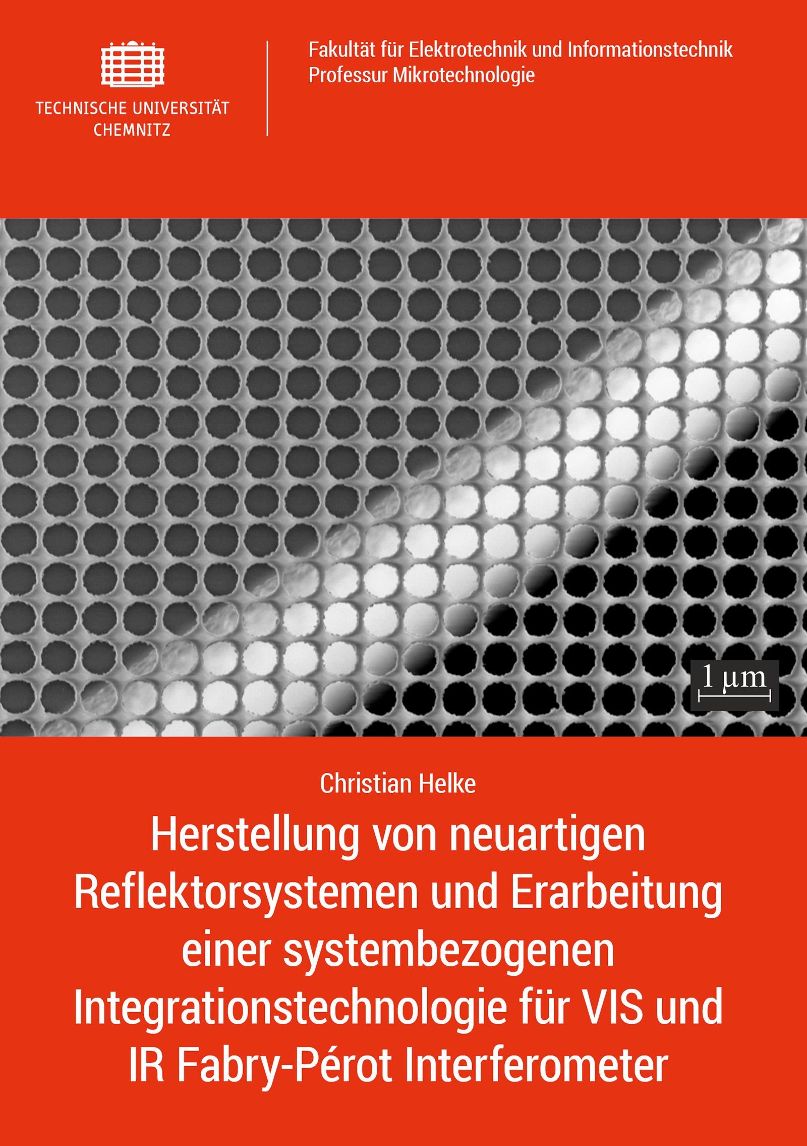 Cover: Herstellung von neuartigen Reflektorsystemen und Erarbeitung einer systembezogenen Integrationstechnologie für VIS und IR Fabry-Pérot Interferometer