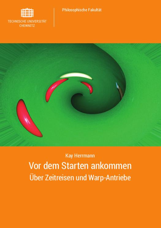 Cover: Vor dem Starten ankommen : über Zeitreisen und Warp-Antriebe