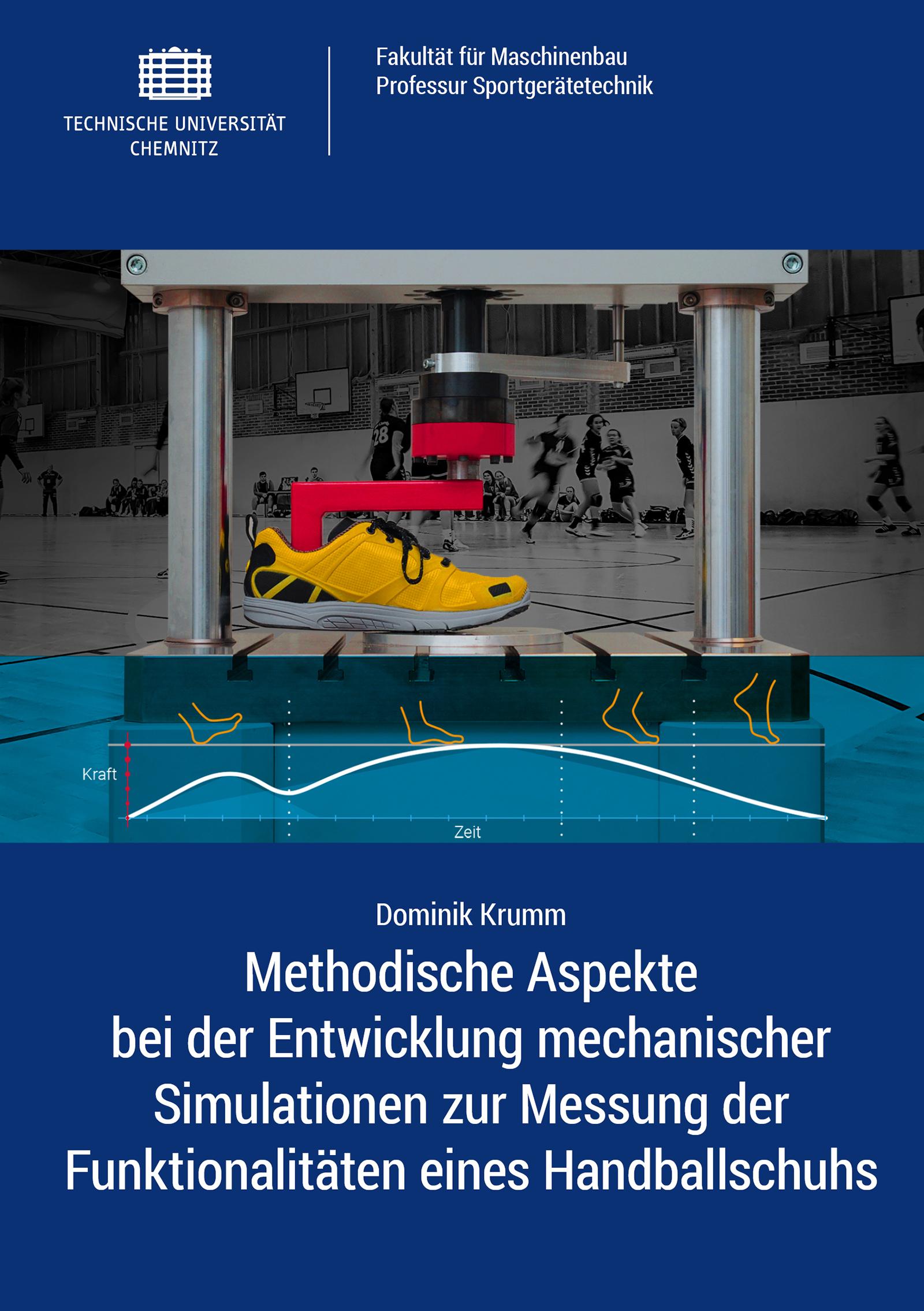 Cover: Methodische Aspekte bei der Entwicklung mechanischer Simulationen zur Messung der Funktionalitäten eines Handballschuhs