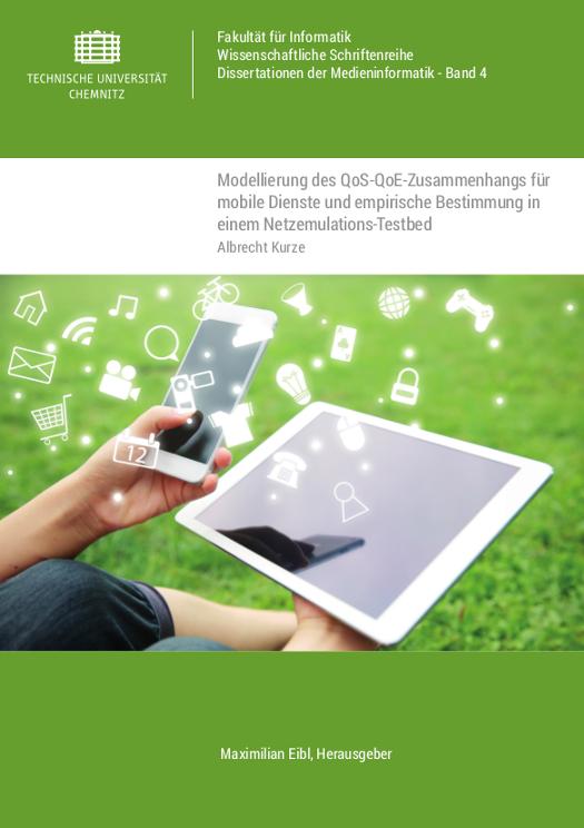Cover: Modellierung des QoS-QoE-Zusammenhangs für mobile Dienste und empirische Bestimmung in einem Netzemulations-Testbed