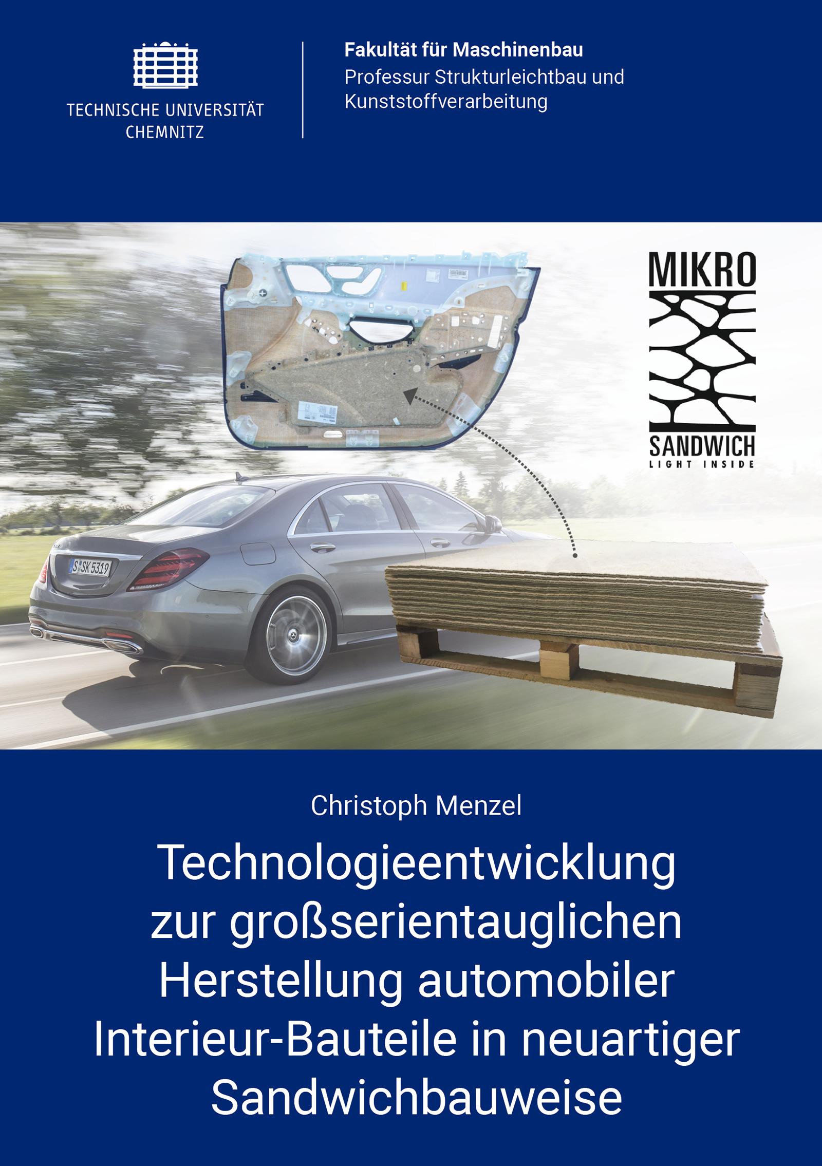 Cover: Technologieentwicklung zur großserientauglichen Herstellung automobiler Interieur-Bauteile in neuartiger Sandwichbauweise