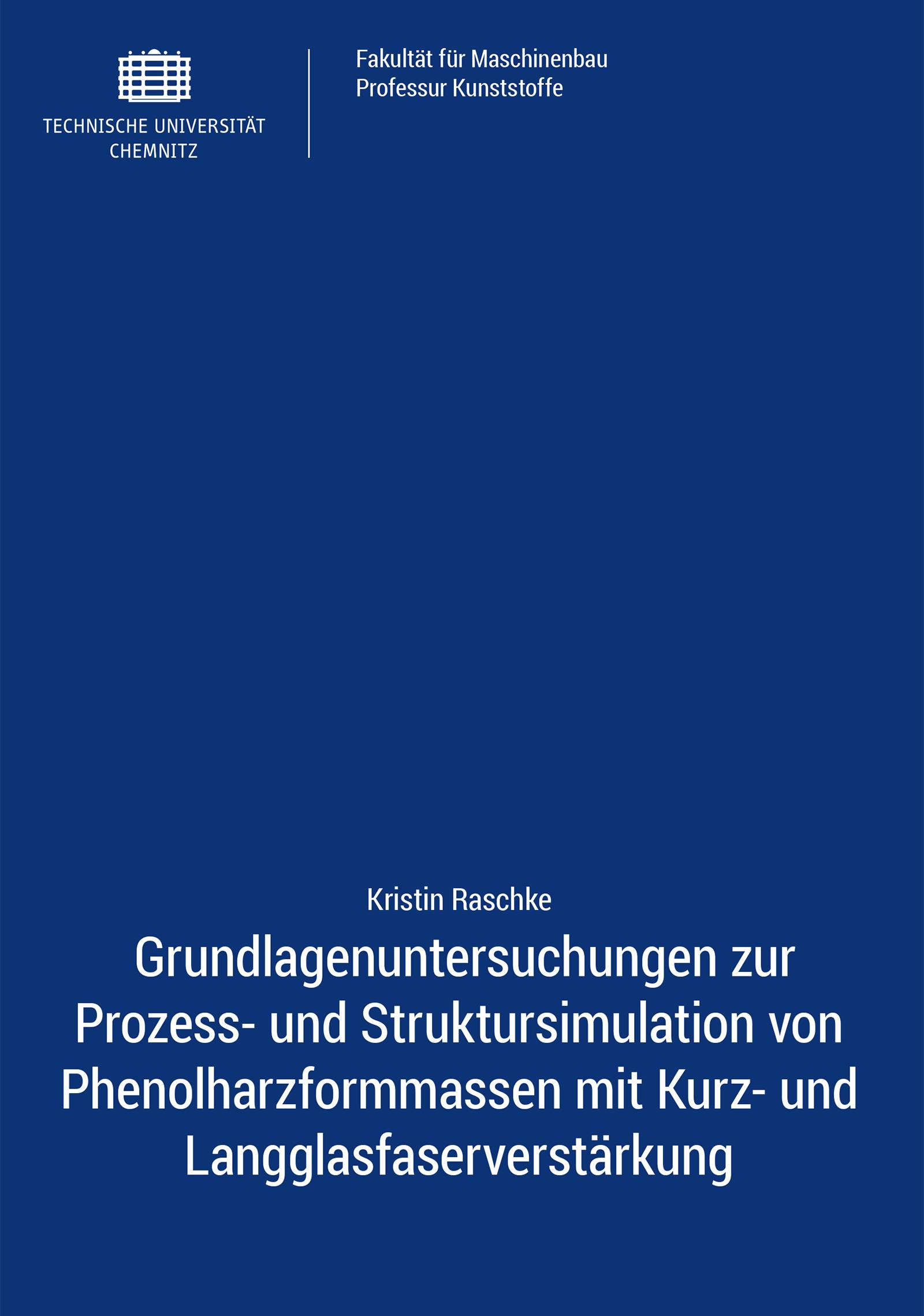 Cover: Grundlagenuntersuchungen zur Prozess- und Struktursimulation von Phenolharzformmassen mit Kurz- und Langglasfaserverstärkung