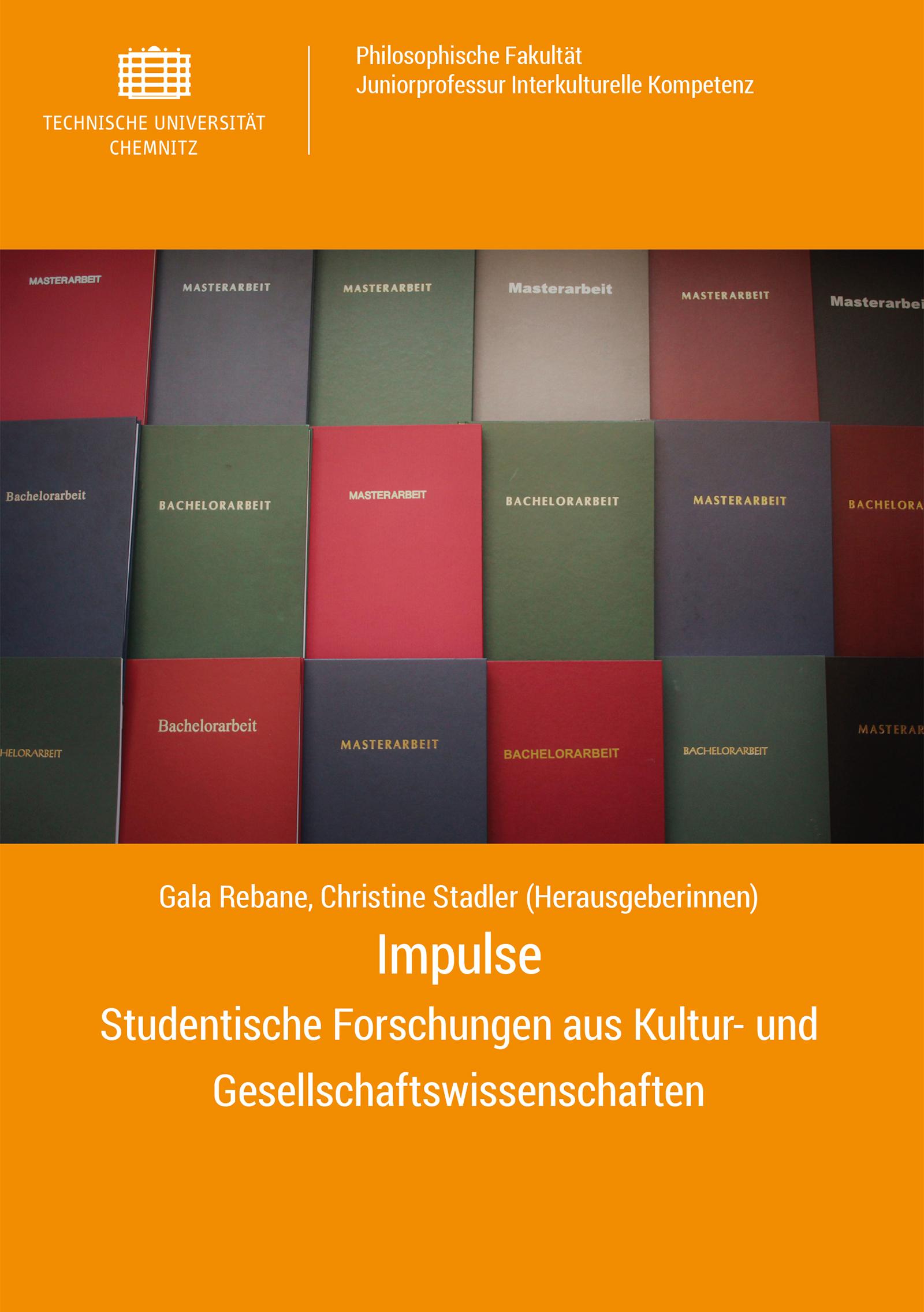 Cover: Impulse. Studentische Forschungen aus Kultur- und Gesellschaftswissenschaften / Gala Rebane, Christine Stadler (Herausgeberinnen)