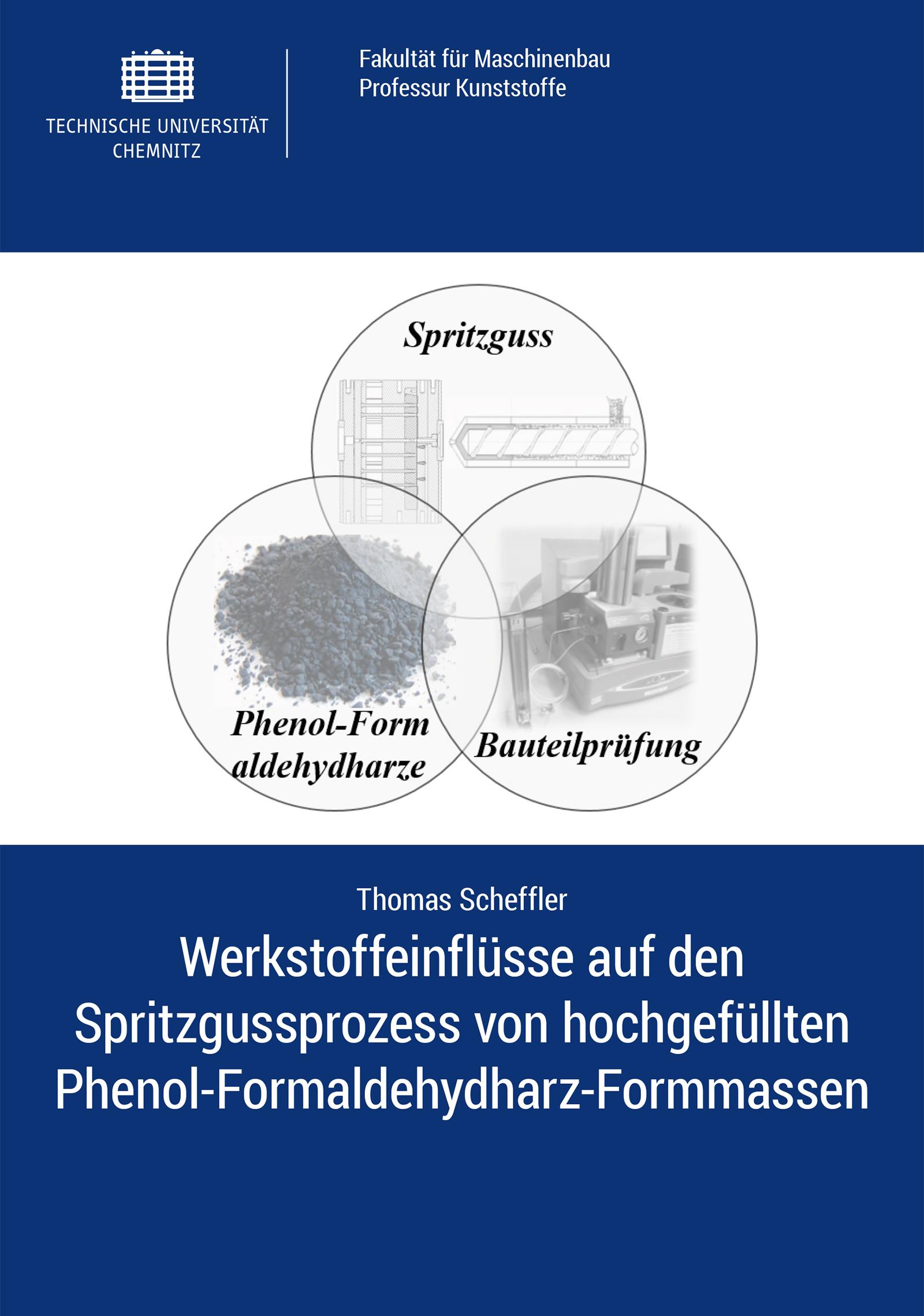Cover: Werkstoffeinflüsse auf den Spritzgussprozess von hochgefüllten Phenol-Formaldehydharz-Formmassen