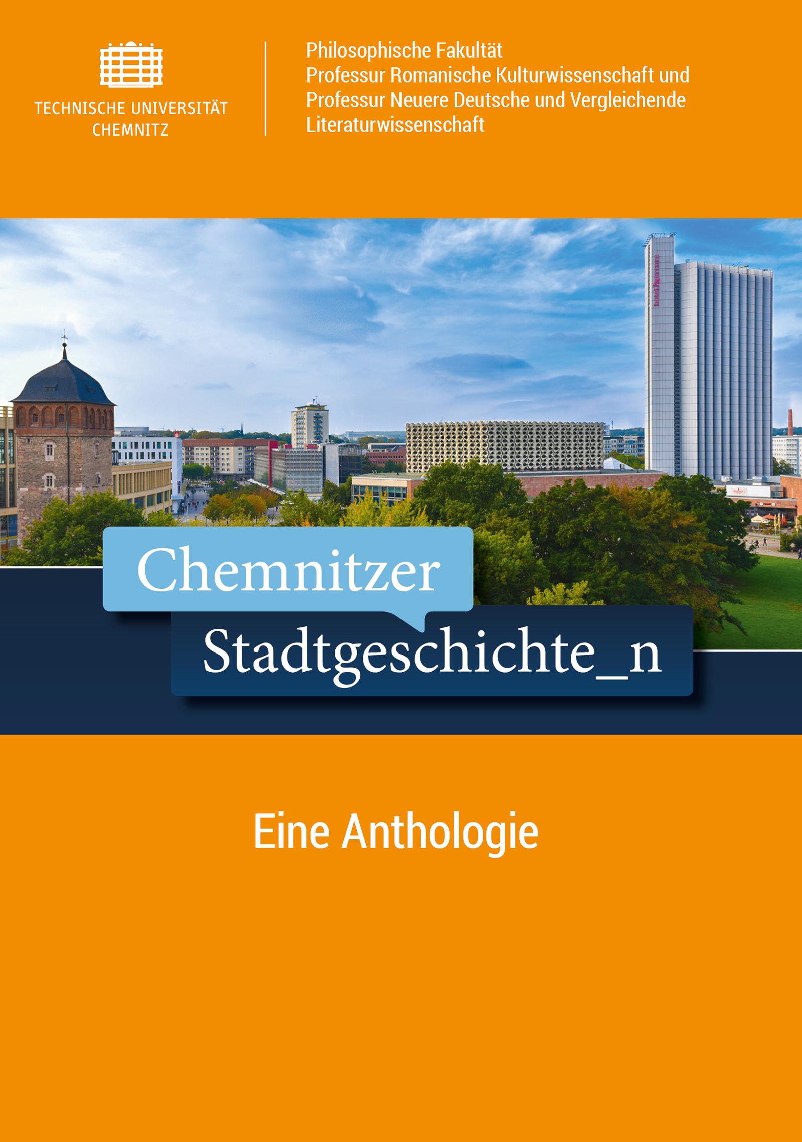 Cover: Chemnitzer Stadtgeschichte_n : Eine Anthologie / Herausgegeben von Ulrike Brummert & Bernadette Malinowski