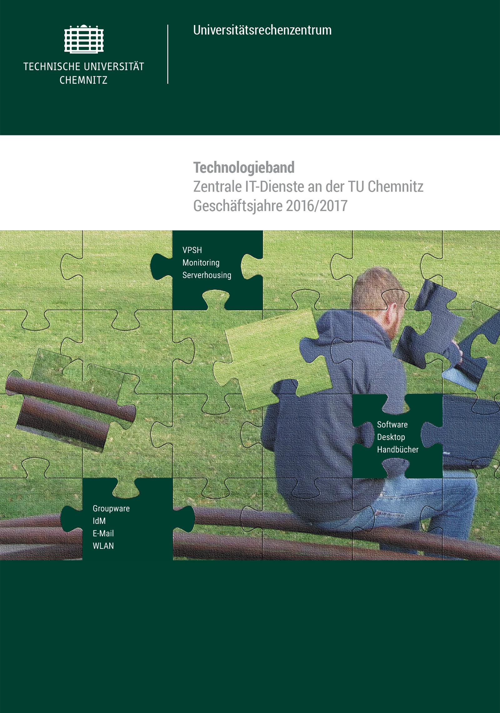 Cover: Technologieband: zentrale IT-Dienste an der TU Chemnitz ; Geschäftsjahre 2016/2017 / Universitätsrechenzentrum