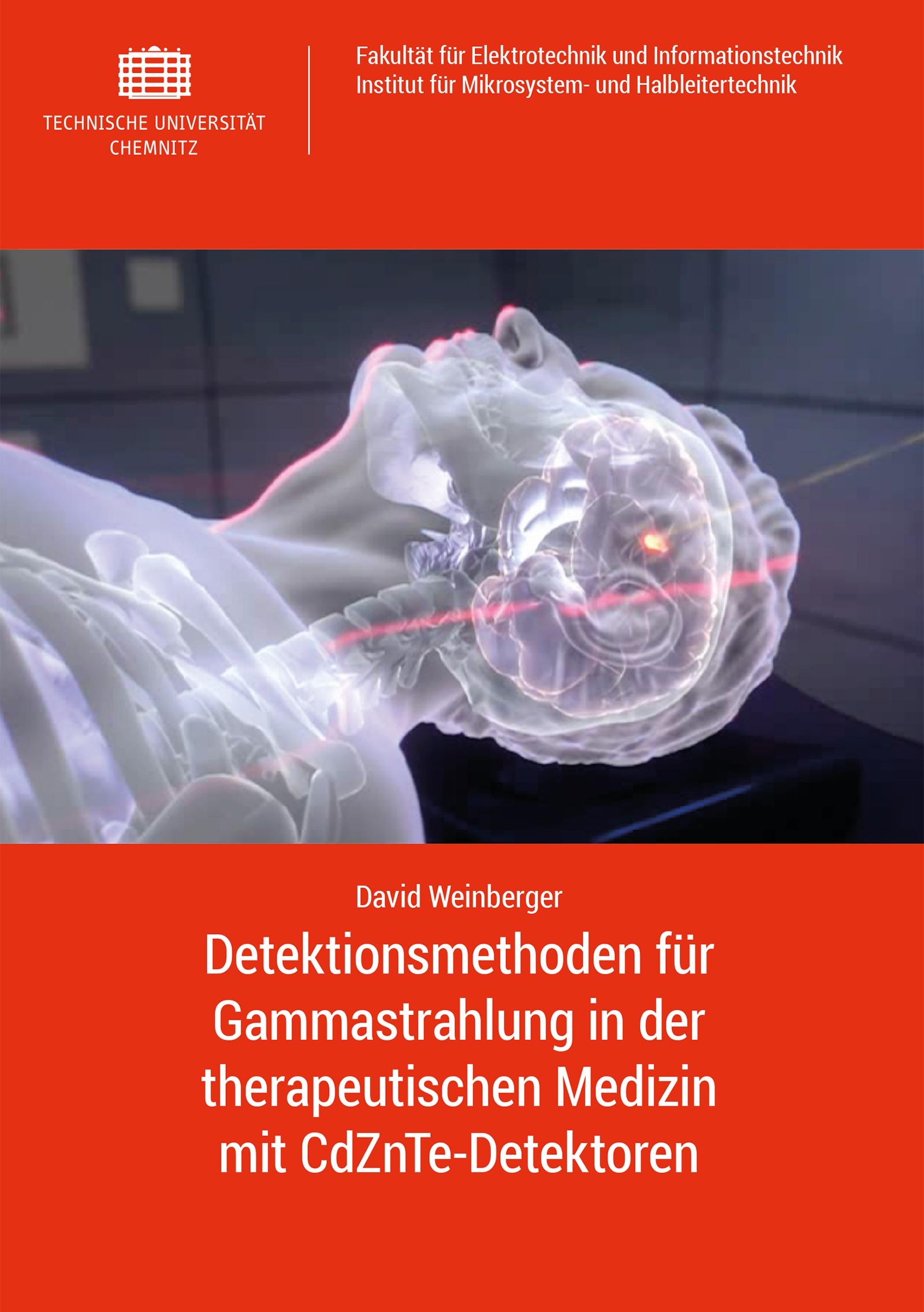 Cover: Detektionsmethoden für Gammastrahlung in der therapeutischen Medizin mit CdZnTe-Detektoren