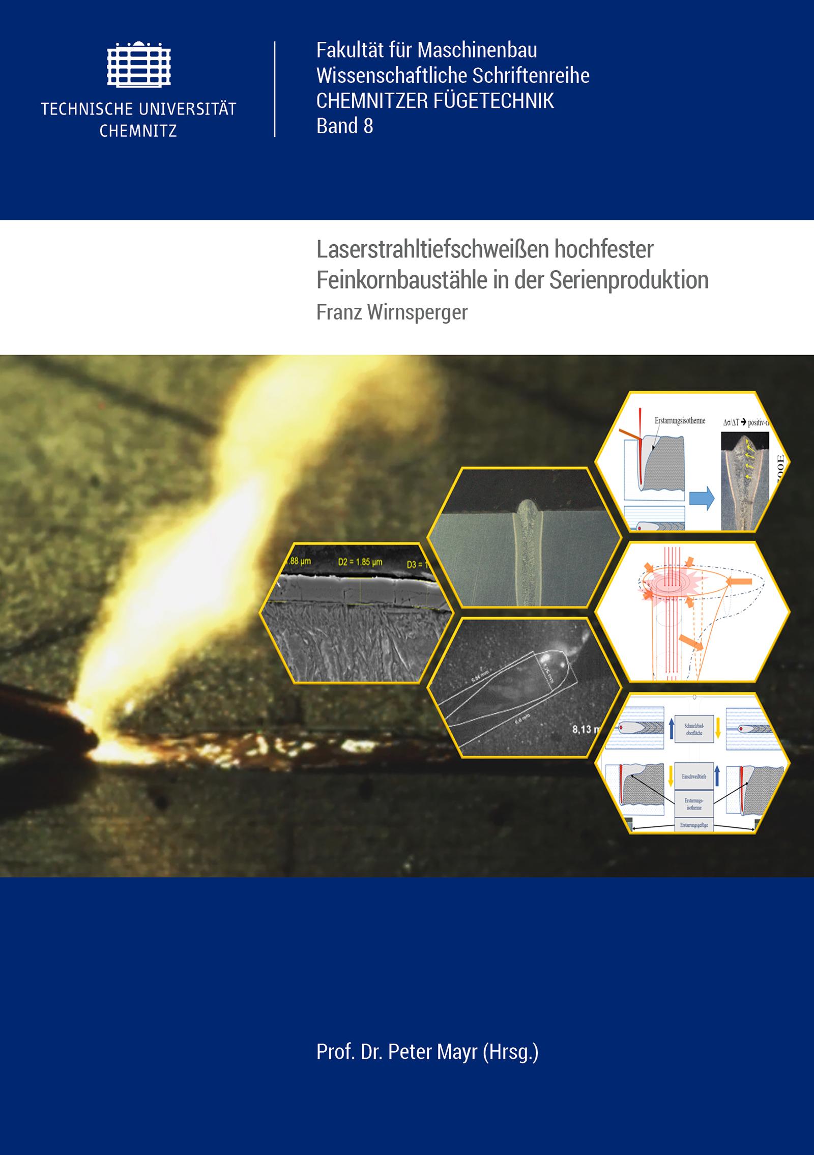 Cover: Laserstrahltiefschweißen hochfester Feinkornbaustähle in der Serienproduktion : Experimentelle Bewertung werkstoffbedingter und fertigungstechnischer Einflüsse auf die Prozess- und Verbindungsstabilität